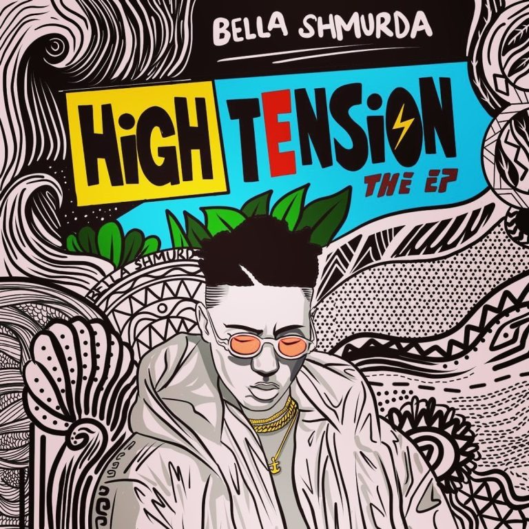 [FULL EP] BELLA SHMURDA – HIGH TENSION