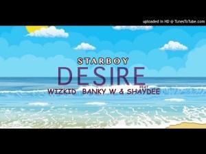 [MUSIC] WIZKID FT BANKY W & SHAYDEE – DESIRE