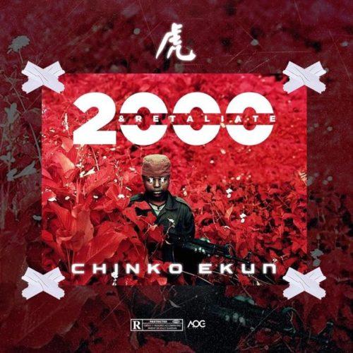 [MUSIC] CHINKO EKUN- 2000 & RETALIATE