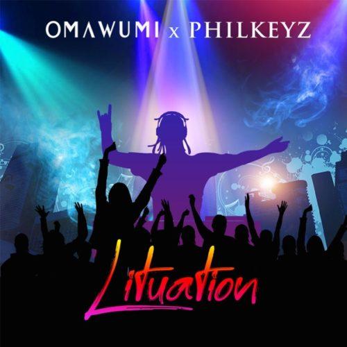 [MUSIC] OMAWUNMI & PHILKEYZ – LITUATION