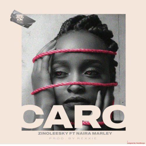 [MUSIC + VIDEO] ZINOLEESKY FT NAIRA MARLEY – CARO