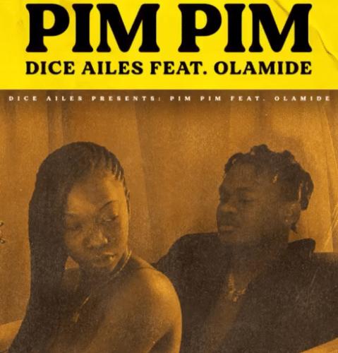 [MUSIC] DICE AILES FT OLAMIDE – PIM PIM