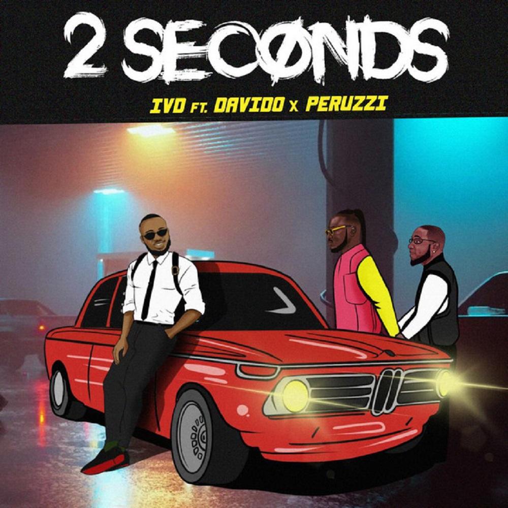 [MUSIC] IVD FT DAVIDO & PERUZZI – 2 SECONDS