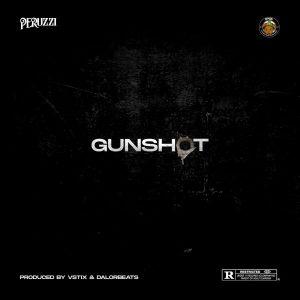 [MUSIC] PERUZZI – GUNSHOT