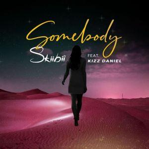[MUSIC] SKIBII FT KIZZ DANIEL – SOMEBODY