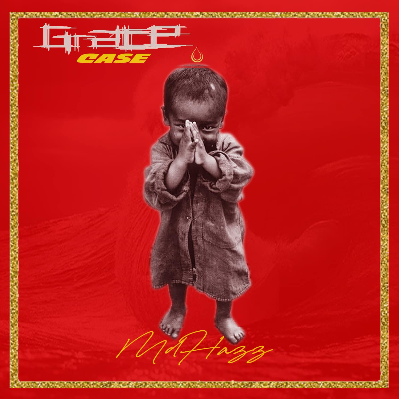 [FULL EP] MDHAZZ – GRACE CASE (EP)