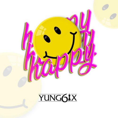 [MUSIC] YUNG6IX – HAPPY