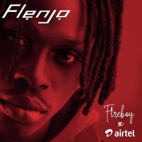 [MUSIC] FIREBOY – FLENJO