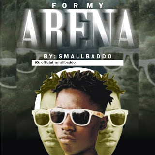 [MUSIC] SMALL BADDO – FOR MY ARENA