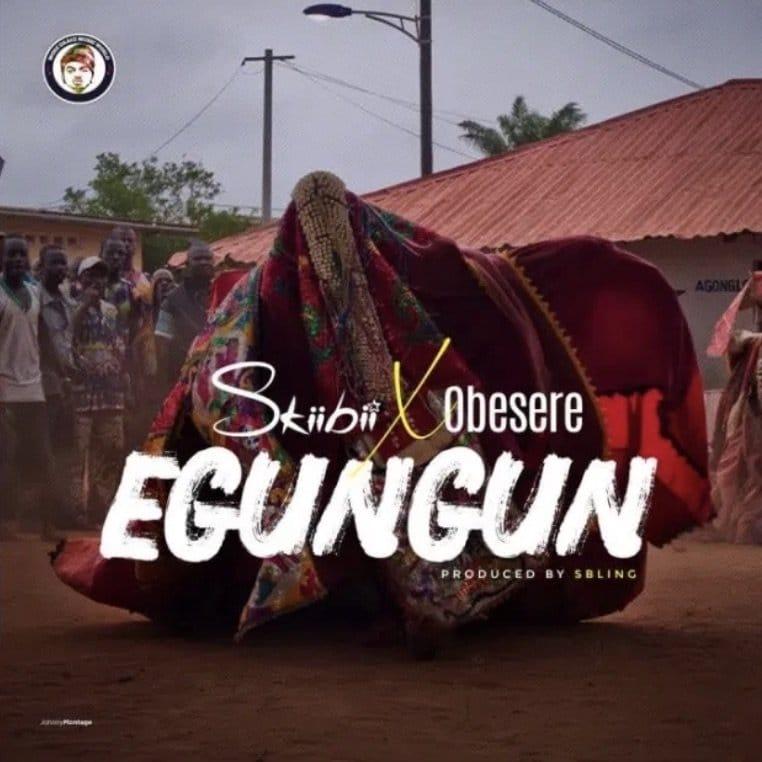 [MUSIC] SKIIBII FT OBESERE – EGUNGUN