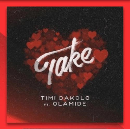[MUSIC + VIDEO] TIMI DAKOLO FT OLAMIDE – TAKE
