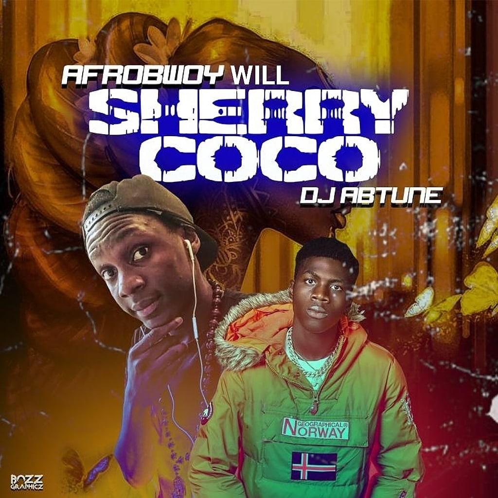 [MUSIC] AFROBWOY WILL & DJ ABTUNE – SHERRY COCO