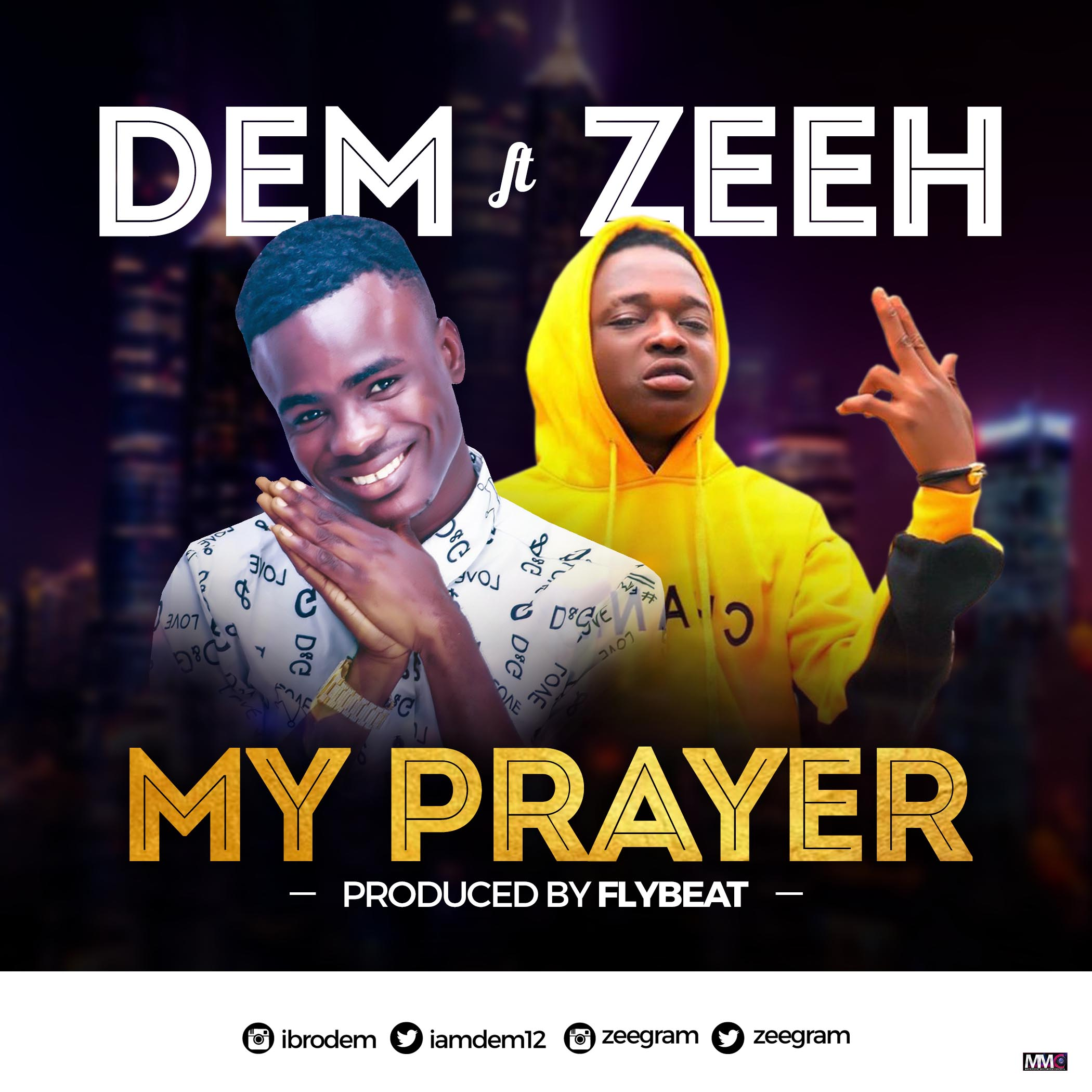 [MUSIC] DEM x ZEEH – MY PRAYER