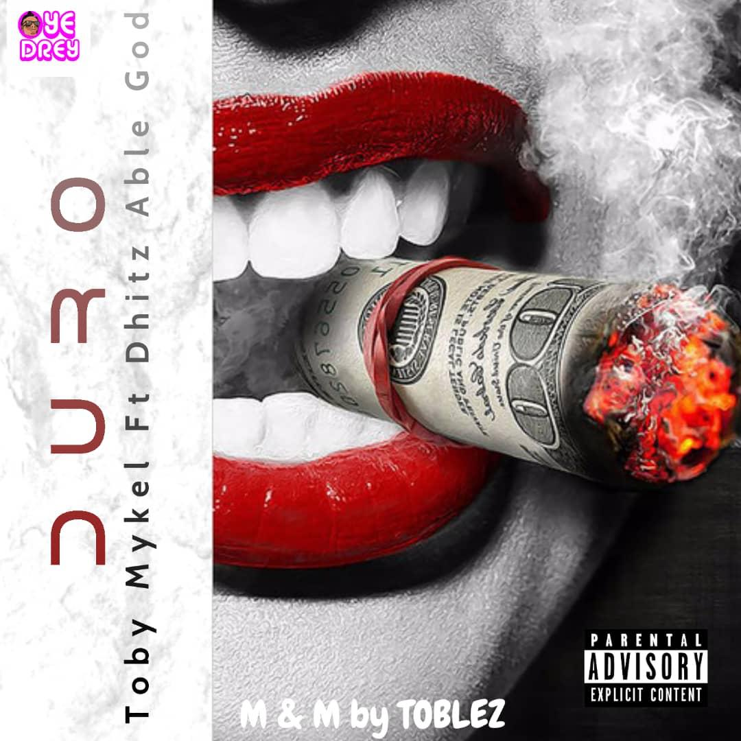 [MUSIC] TOBY MYKEL FT DHITZ ABLE GOD – DURO