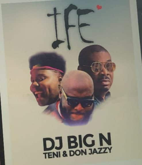 [MUSIC] DJ BIG N FT DON JAZZY & TENI – IFE (LOVE)