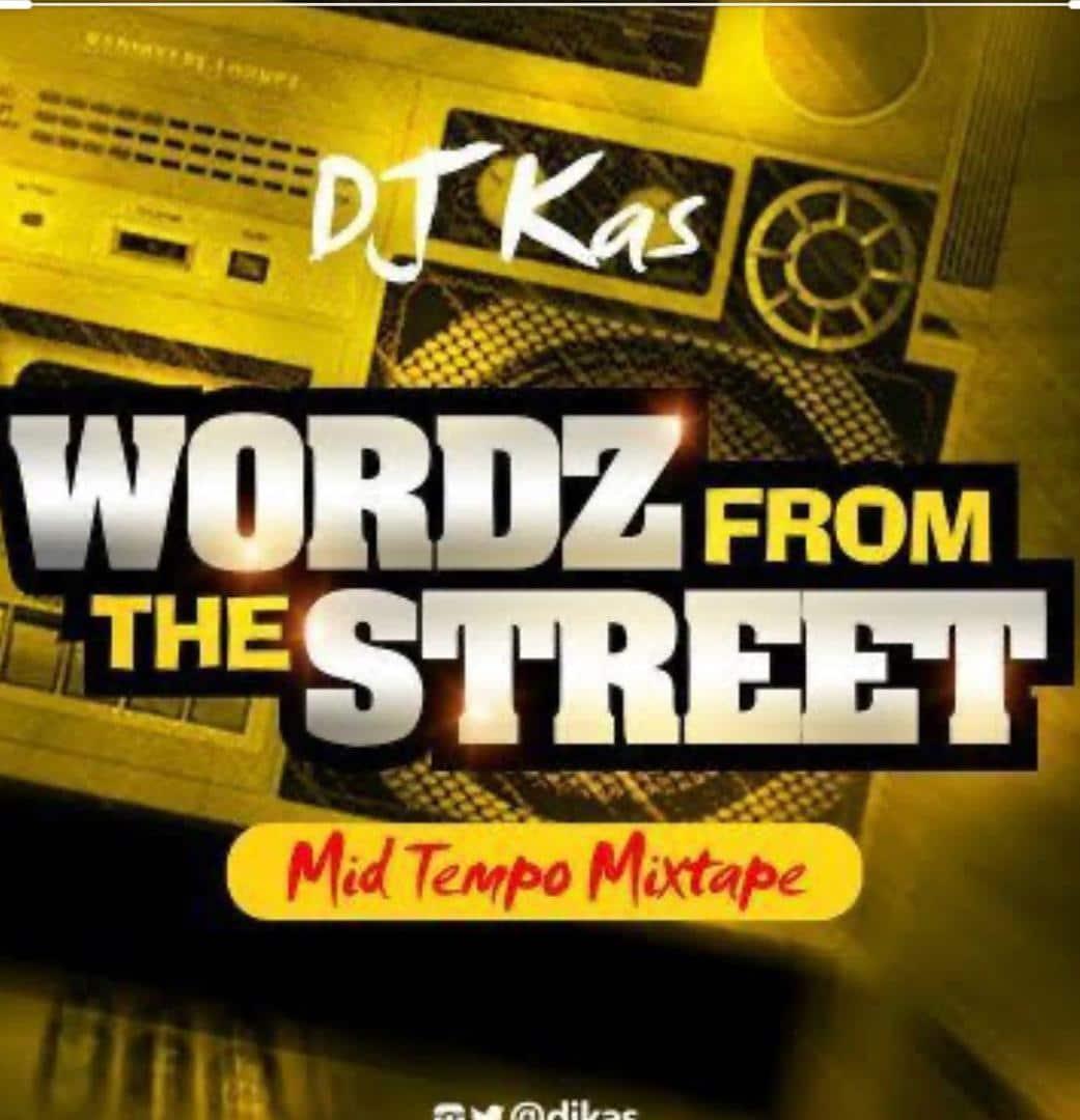 [MIXTAPE] DJ KAS – WORDZ FROM THE STREET