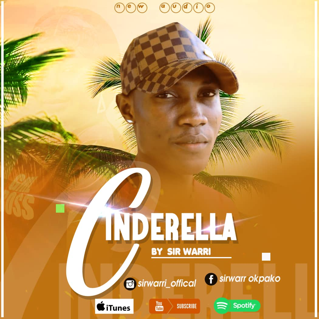 [MUSIC] SIR WARRI – CINDERELLA