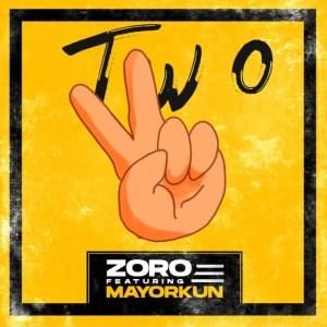 [MUSIC] ZORO FT MAYORKUN – TWO (REMIX)
