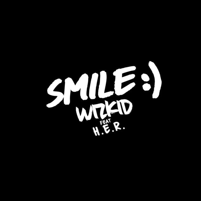 [MUSIC] WIZKID FT H.E.R – SMILE