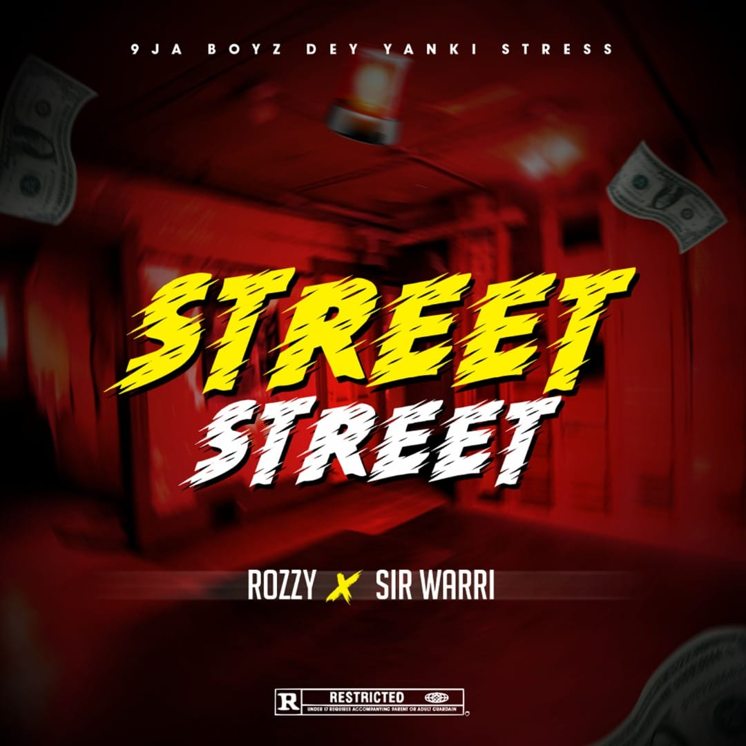 [MUSIC] SIR WARRI x ROZZY – STREET