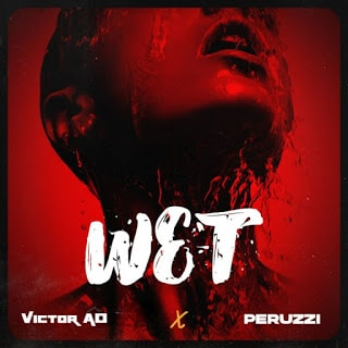 [MUSIC] VICTOR AD FT PERUZZI – WET