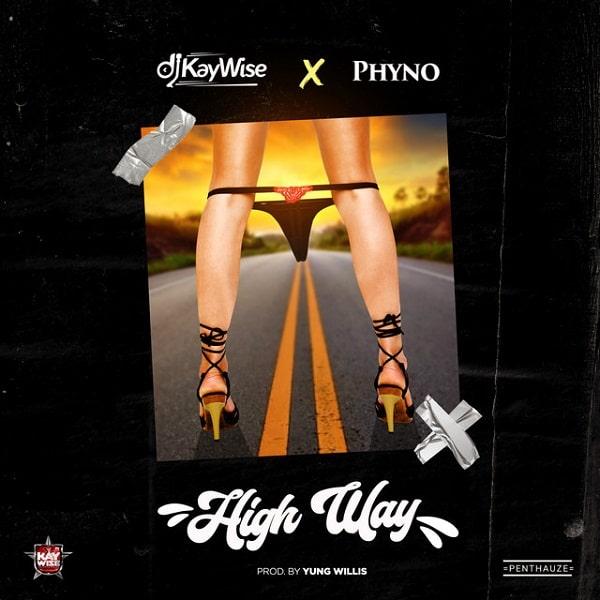 [MUSIC] DJ KAYWISE FT PHYNO – HIGH WAY