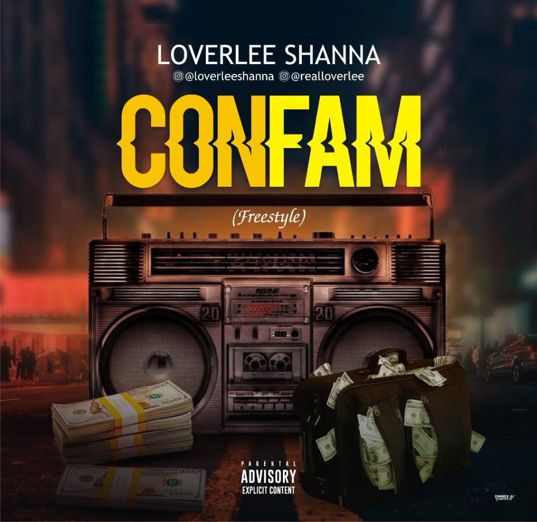 [MUSIC] LOVERLEE SHANNA – CONFAM