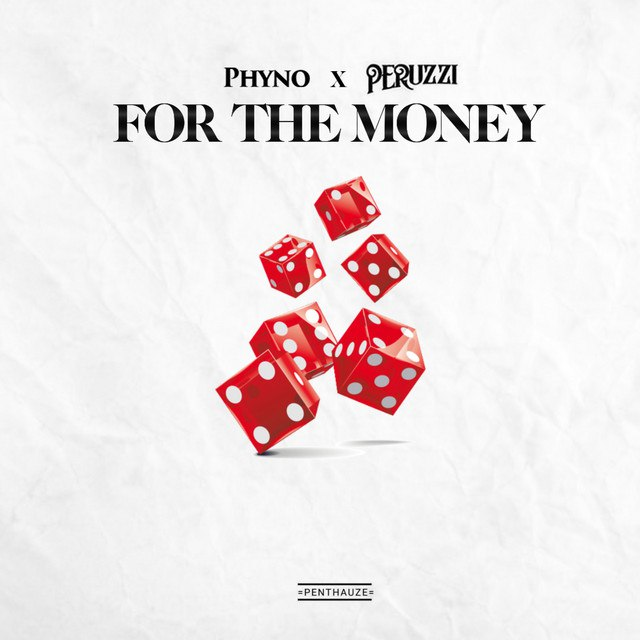 [MUSIC] PHYNO FT PERUZZI – FOR THE MONEY