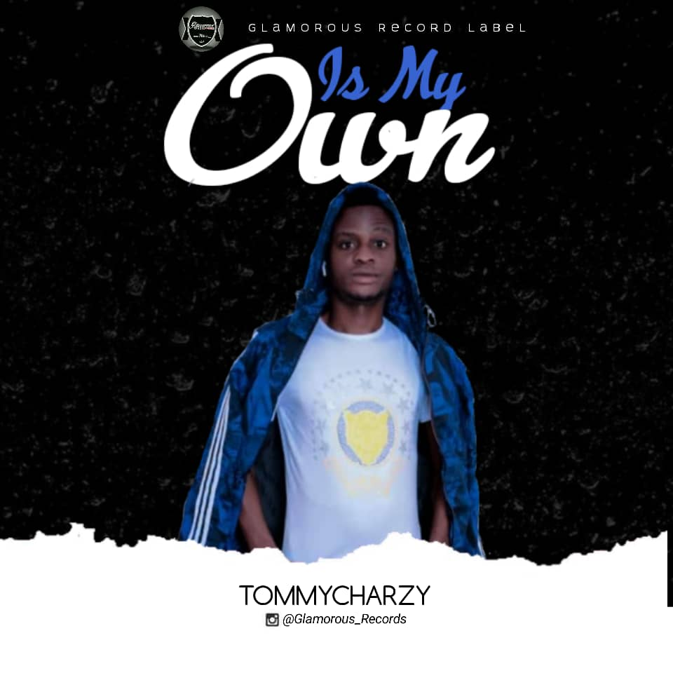 [MUSIC] TOMMYCHARZY – IS MY OWN