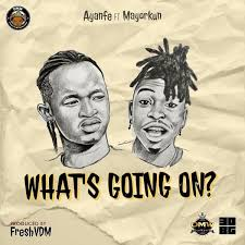 [MUSIC] AYANFE FT MAYORKUN – WHAT'S GOING ON