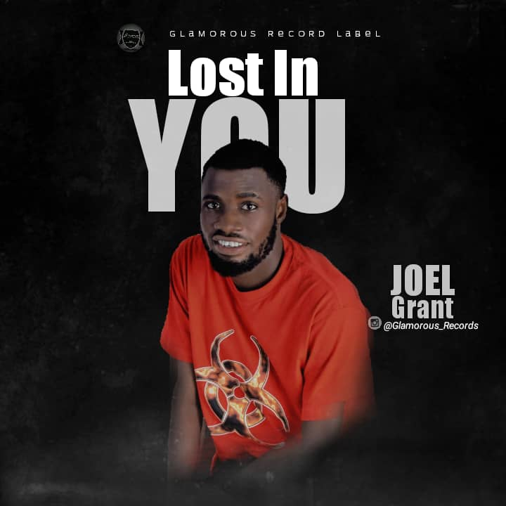 [MUSIC] JOEL GRANT – LOST IN YOU