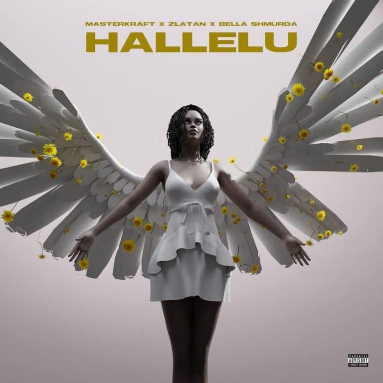 [MUSIC] MASTERKRAFT FT ZLATAN & BELLA SHMURDA – HALLELU