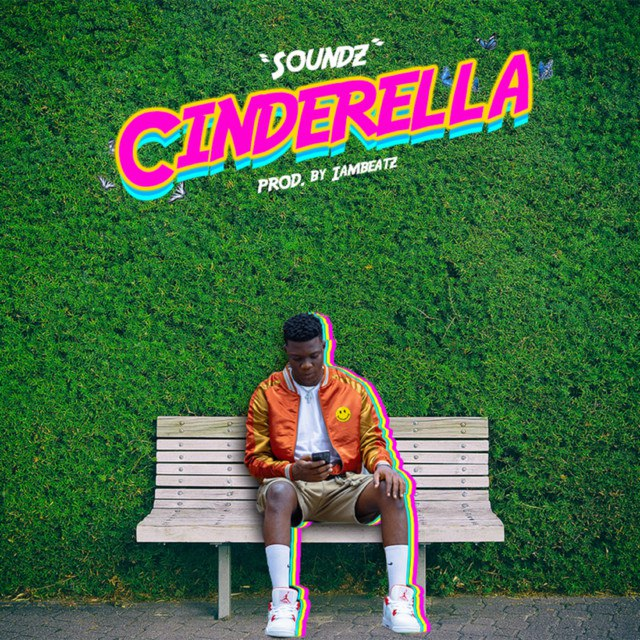 [MUSIC] SOUNDZ – CINDERELLA