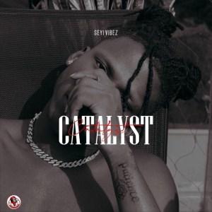 [MUSIC] SEYI VIBEZ – CATALYST