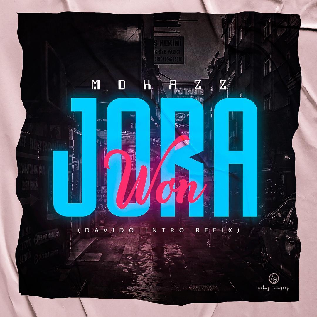 [MUSIC] MDHAZZ – JORA WON (DAVIDO INTRO REFIX)