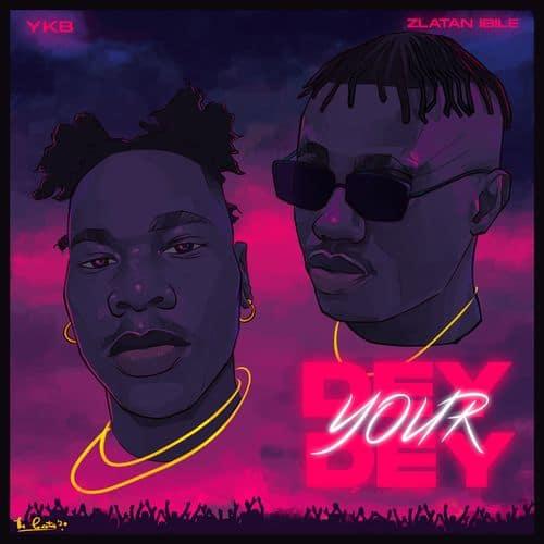 [MUSIC] YBK FT ZLATAN – DEY YOUR DEY