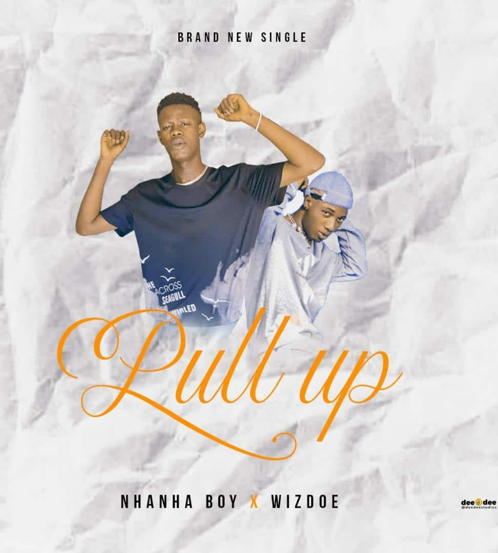 [MUSIC] NHANHA BOY FT WIZDOE – PULL UP