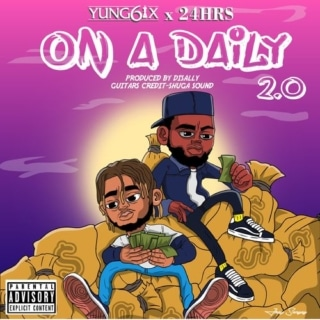 [MUSIC] YUNG6IX FT 24HRS – ON A DAILY 2.0