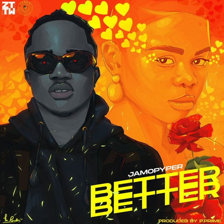 [MUSIC] JAMO PYPER – BETTER BETTER