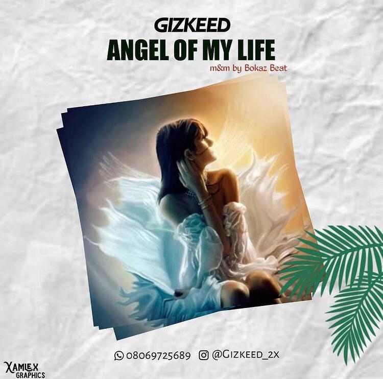 [MUSIC] GIZKEED – ANGEL OF MY LIFE