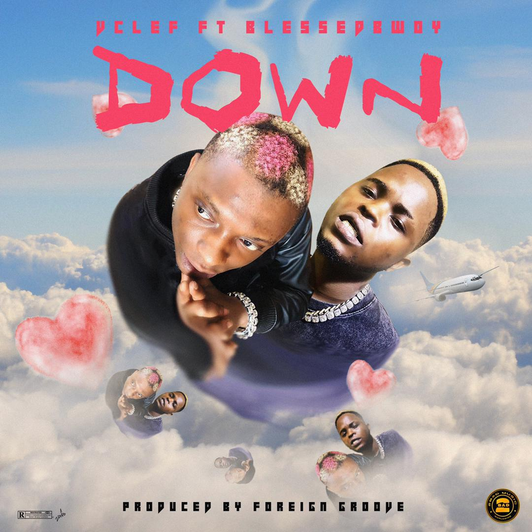 [MUSIC] VCLEF FT BLESSEDBWOY – DOWN