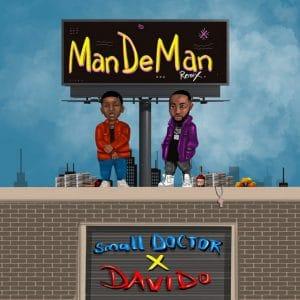 [MUSIC] SMALL DOCTOR FT DAVIDO – MANDEMAN (REMIX)