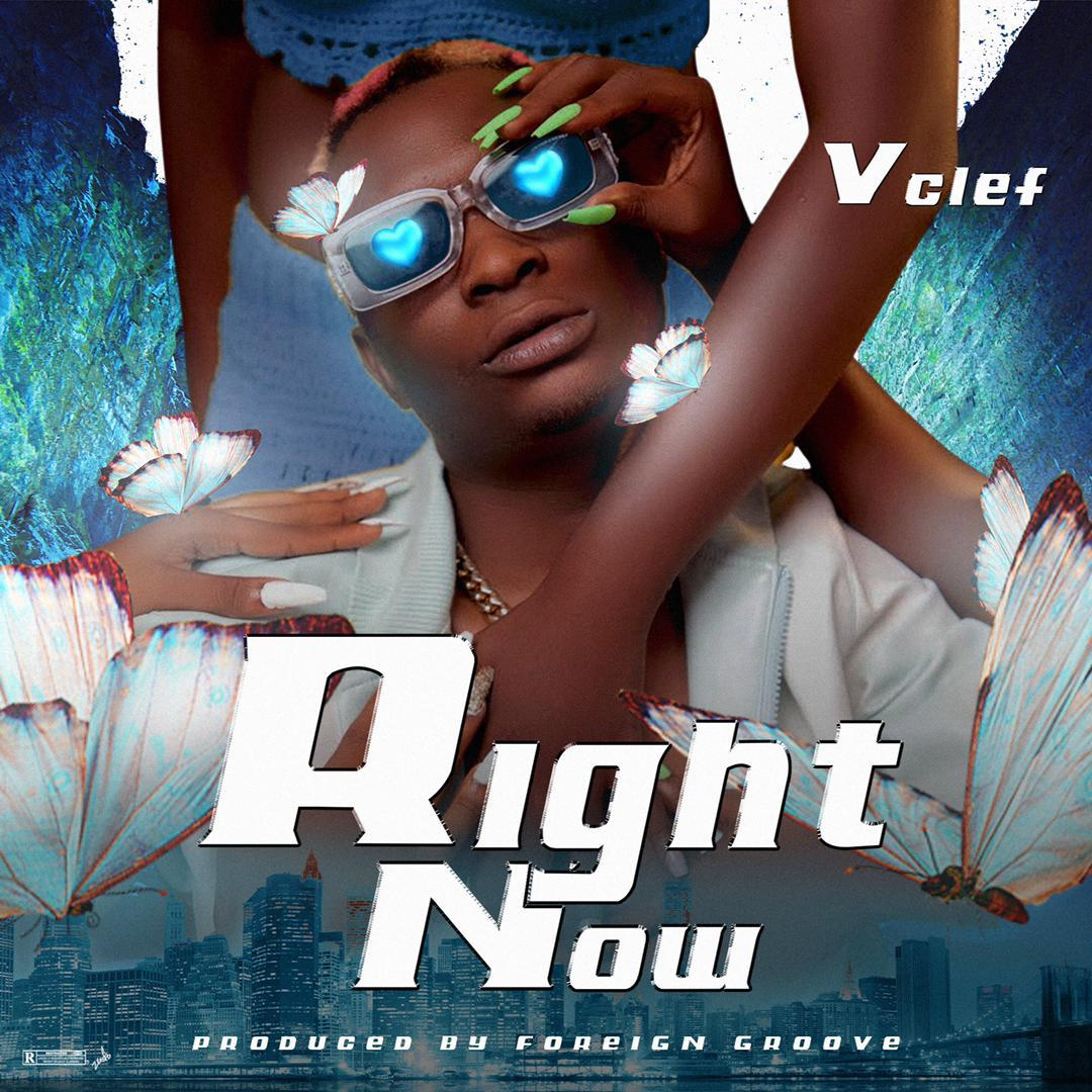 [MUSIC] VCLEF – RIGHT NOW