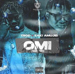 [MUSIC] TROD x ZAKI AMUJEI – OMI (WATER)