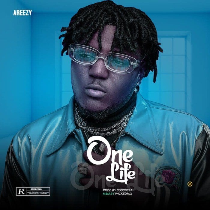 [MUSIC] AREEZY – ONE LIFE