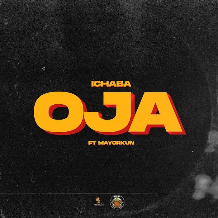 [MUSIC] ICHABA FT MAYORKUN – OJA