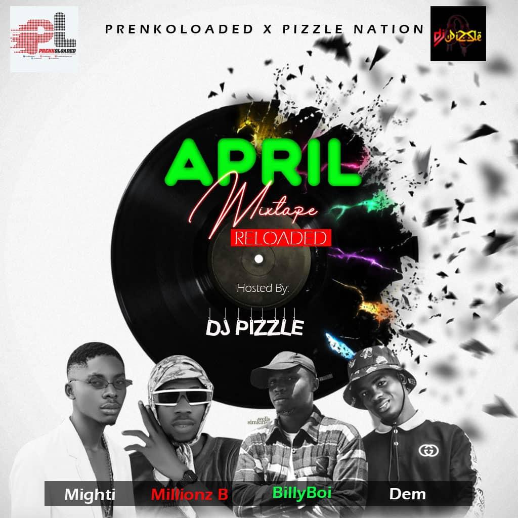 [MIXTAPE] PRENKOLOADED x DJ PIZZLE – APRIL MIXTAPE RELOADED