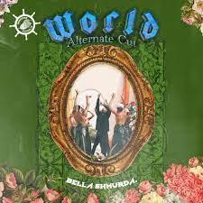 [MUSIC] BELLA SHMURDA – WORLD (ALTERNATE CUT)