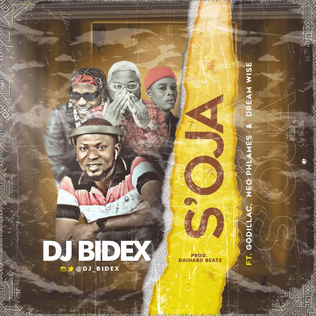 [MUSIC] DJ BIDEX FT GODILLAC x NEO PHLAMES x DREAM WISE – S' OJA