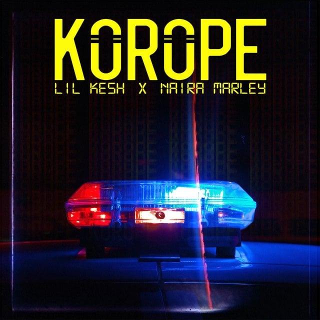 [MUSIC] LIL KESH FT NAIRA MARLEY – KOROPE